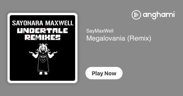 SayMaxWell - Megalovania (Remix)   Play for free on Anghami