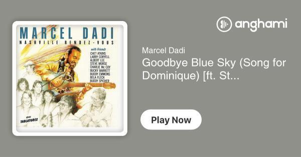 Marcel Dadi Goodbye Blue Sky Song For Dominique Ft
