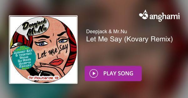 Weihnachtslieder Remix.Deepjack Mr Nu Let Me Say Kovary Remix Play For Free On Anghami