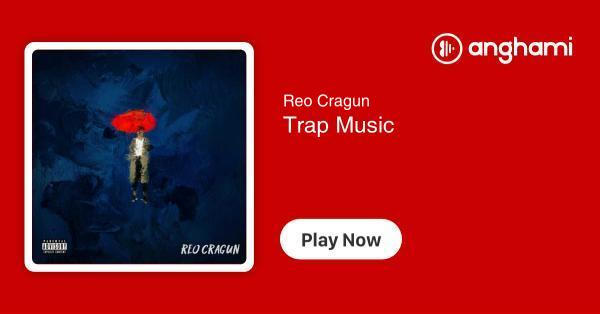 Reo Cragun - Trap Music | Play for free on Anghami