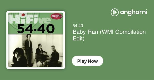 54 40 - Baby Ran (WMI Compilation Edit) | Play for free on