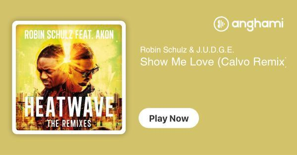 Robin Schulz & J U D G E  - Show Me Love (Calvo Remix) | Play for