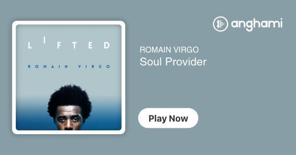 ROMAIN VIRGO - Soul Provider | Play for free on Anghami