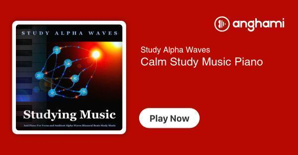 Study Alpha Waves - Calm Study Music Piano | Play for free