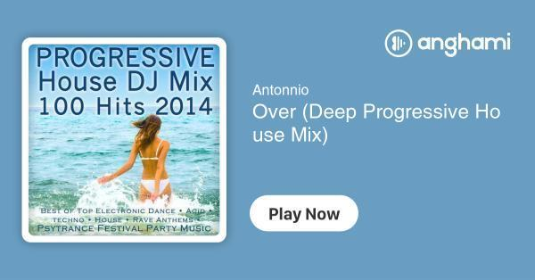 Antonnio - Over (Deep Progressive House Mix) | Play for free