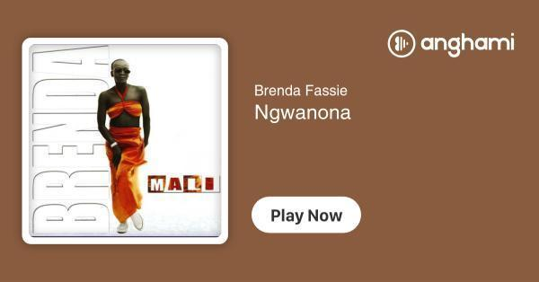 Brenda Fassie - Ngwanona | Play for free on Anghami
