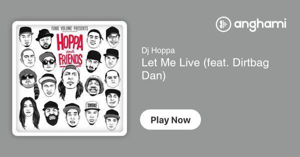 Dj Hoppa - Let Me Live (feat  Dirtbag Dan) | Play for free