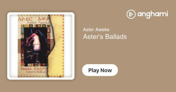 Aster Aweke - Aster's Ballads (12 songs) | Play for free on Anghami