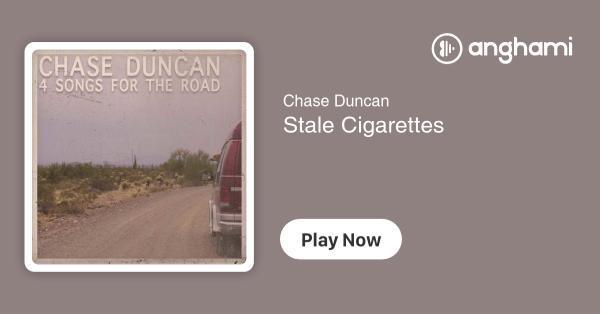 Chase Duncan - Stale Cigarettes   Play for free on Anghami