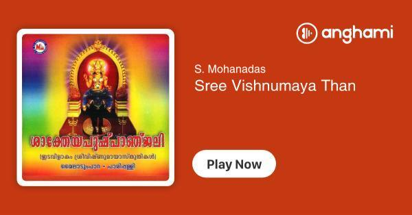 S  Mohanadas - Sree Vishnumaya Than | Play for free on Anghami