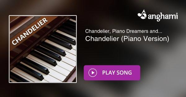 Chandelier piano dreamers and acoustic pop covers chandelier chandelier piano dreamers and acoustic pop covers chandelier piano version play for free on anghami aloadofball Gallery