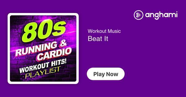 Workout Music - Beat It | Play for free on Anghami