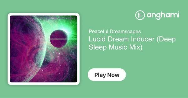 Peaceful Dreamscapes - Lucid Dream Inducer (Deep Sleep Music Mix