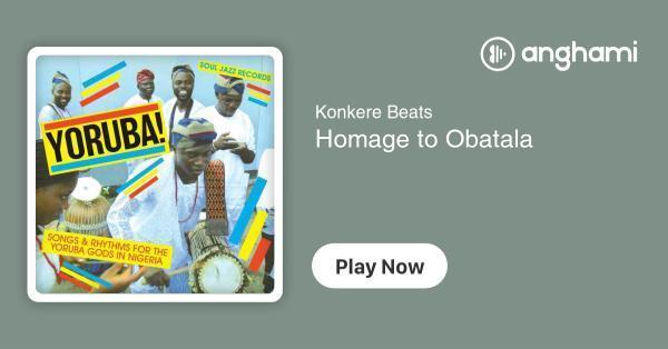 Konkere Beats - Homage to Obatala | Play for free on Anghami