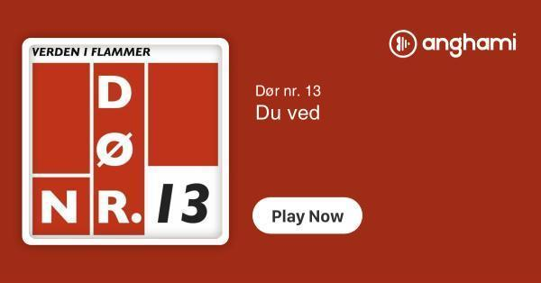 Dør Nr 13 Du Ved Play For Free On Anghami