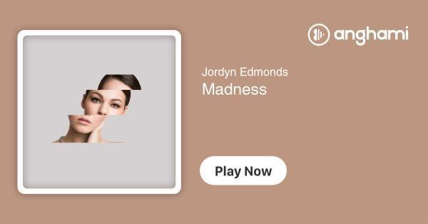 jordyn edmonds madness