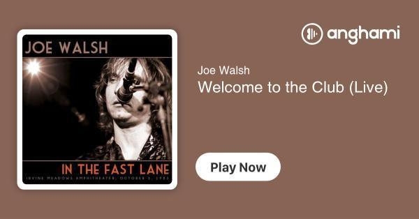 Joe Walsh - Welcome to the Club (Live) | Play for free on Anghami