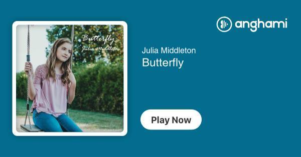 Julia Middleton - Butterfly   Play for free on Anghami