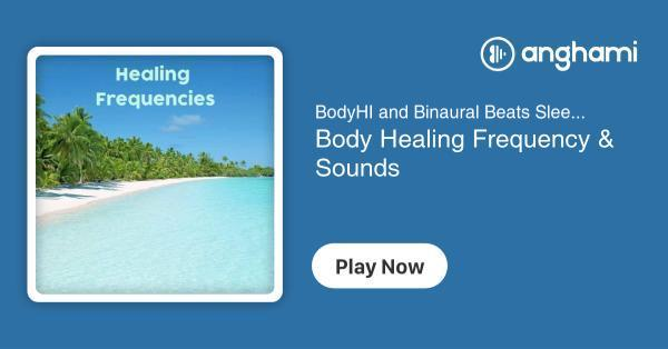 BodyHI and Binaural Beats Sleep - Body Healing Frequency & Sounds