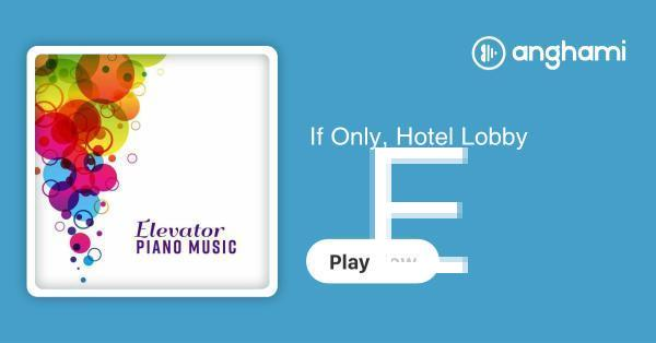 Elevator Music Masters - If Only, Hotel Lobby | Play for free on Anghami