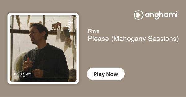 Rhye - Please (Mahogany Sessions) | Play for free on Anghami