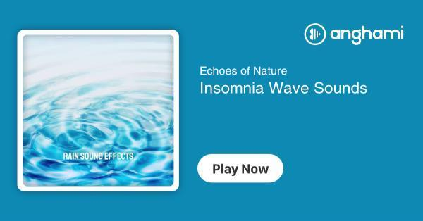 Echoes of Nature - Insomnia Wave Sounds | Play for free on