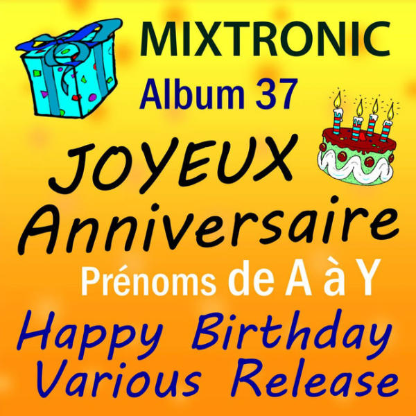 Mixtronic Joyeux Anniversaire Patron Play For Free On Anghami