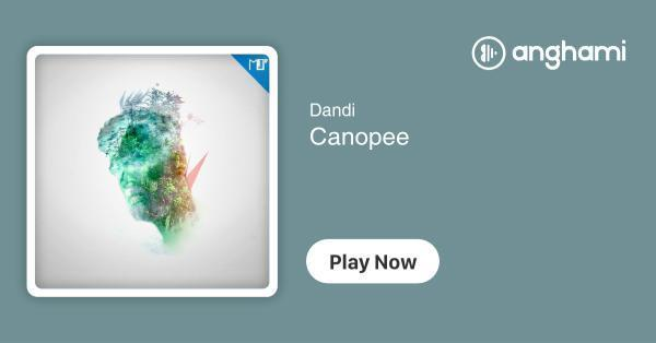 Dandi Canopee Play For Free On Anghami