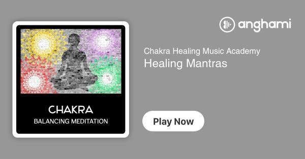 Chakra Healing Music Academy - Healing Mantras | Play for free on