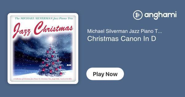 Christmas Canon.Michael Silverman Jazz Piano Trio Christmas Canon In D