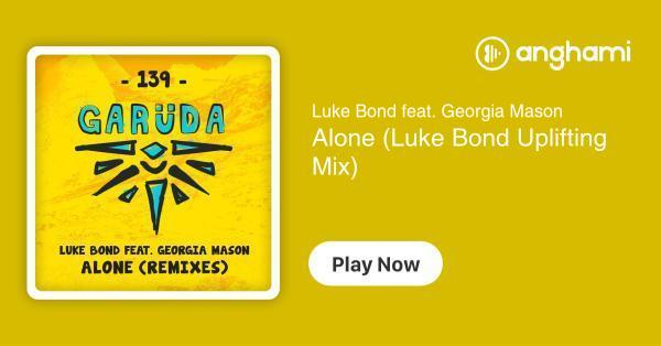 Luke Bond feat  Georgia Mason - Alone (Luke Bond Uplifting