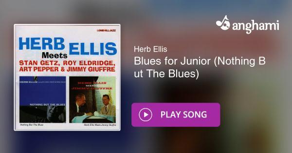 Herb Ellis - Blues for Junior (Nothing But The Blues)   Play for