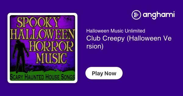 Halloween Music Unlimited - Club Creepy (Halloween Version) | Play