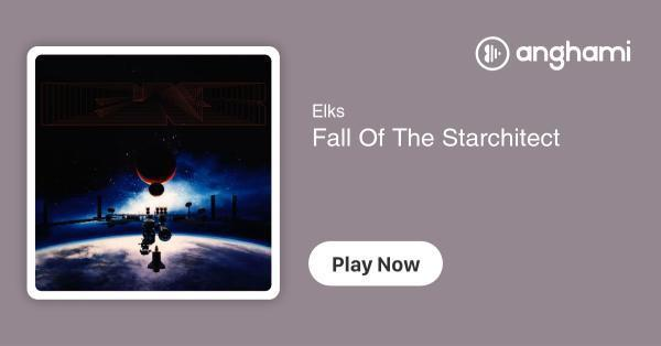 Elks - Fall Of The Starchitect   Play for free on Anghami