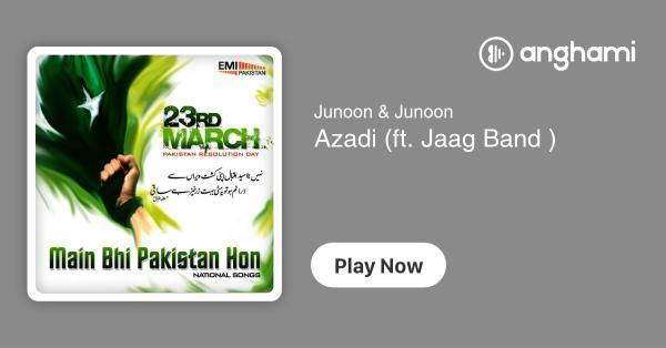 Junoon & Junoon - Azadi (ft  Jaag Band ) | Play for free on Anghami
