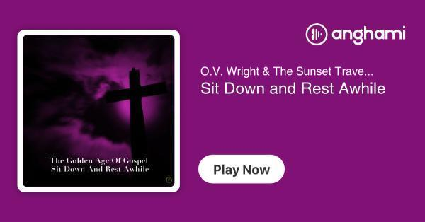 O V  Wright & The Sunset Travelers - Sit Down and Rest Awhile | Play