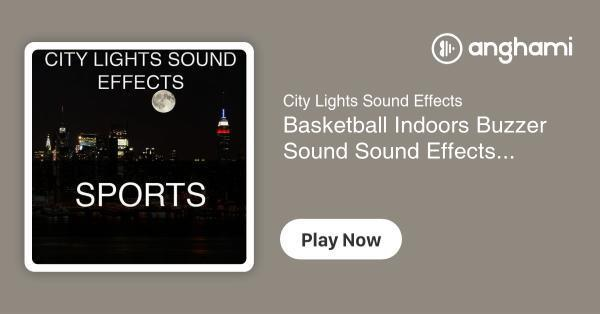 City Lights Sound Effects - Basketball Indoors Buzzer Sound Sound