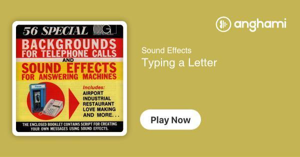 Sound Effects - Typing a Letter | Play for free on Anghami