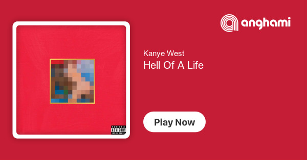 Image result for Kanye West – Hell Of A Life