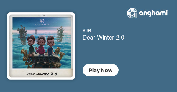 Ajr Dear Winter 2 0 Ecoutez Sur Anghami Stream dear winter the new song from ajr. anghami