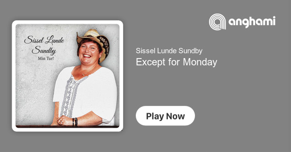 Sissel Lunde Sundby Except For Monday Play On Anghami