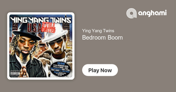 . Ying Yang Twins   Bedroom Boom   Play for free on Anghami