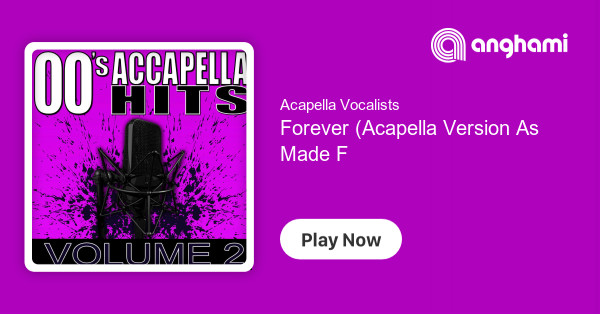 Acapella Vocalists - Forever (Acapella Version As Made Famous By Dee