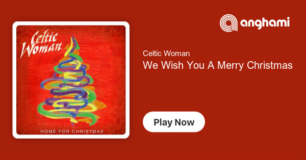 Celtic Woman We Wish You A Merry Christmas.Celtic Woman We Wish You A Merry Christmas Play For Free
