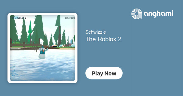 The Roblox By Schwizzle Schwizzle The Roblox 2 Play On Anghami