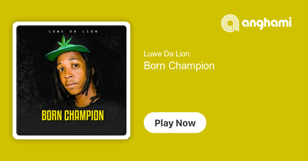 Image result for Luwe Da Lion Born Champion