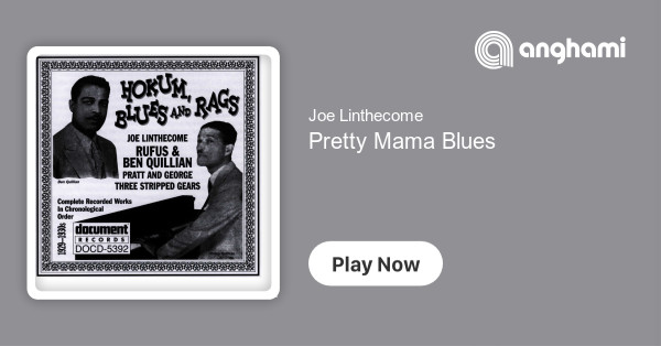 Joe Linthecome Pretty Mama Blues Play On Anghami Brother marquisi don't know my. anghami