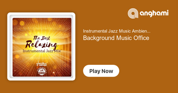 Instrumental Jazz Music Ambient - Background Music Office | Play for