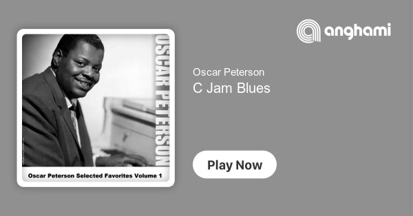 Oscar Peterson - C Jam Blues | Play for free on Anghami