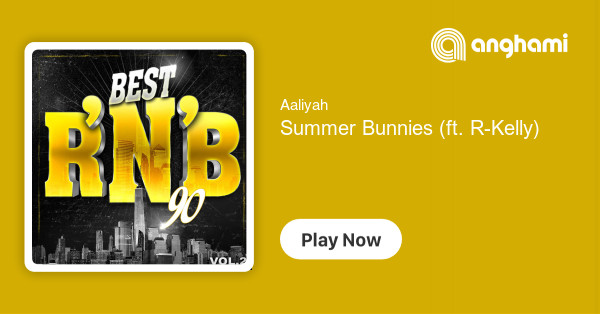 Aaliyah - Summer Bunnies (ft  R-Kelly) | Play for free on
